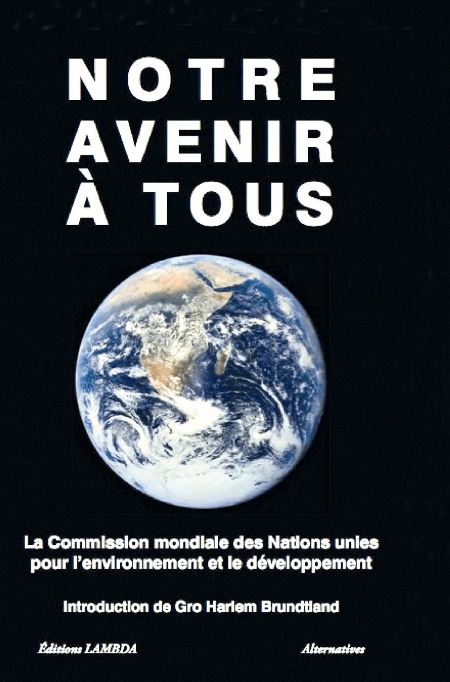 Planète en danger Rapport Brundtland, 1987.