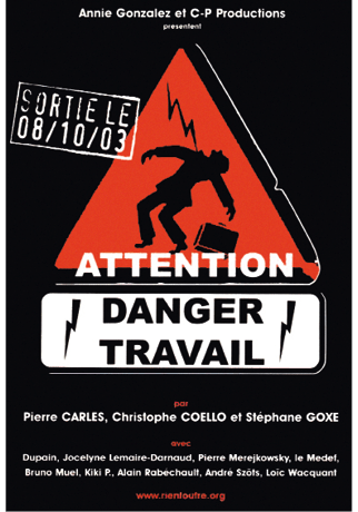 Pierre Carles, Attention danger travail, 2003