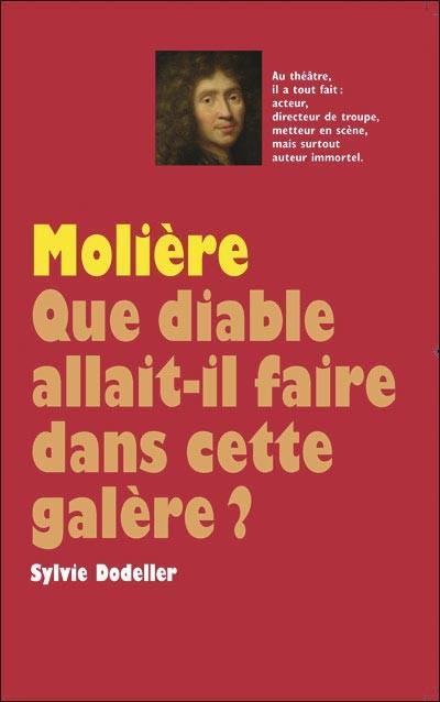 Molière - Que diable allait-il faire dans cette galère ?