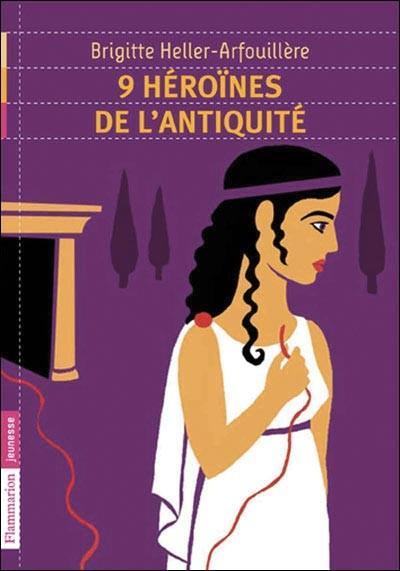 Neuf Héroïnes de l'Antiquité