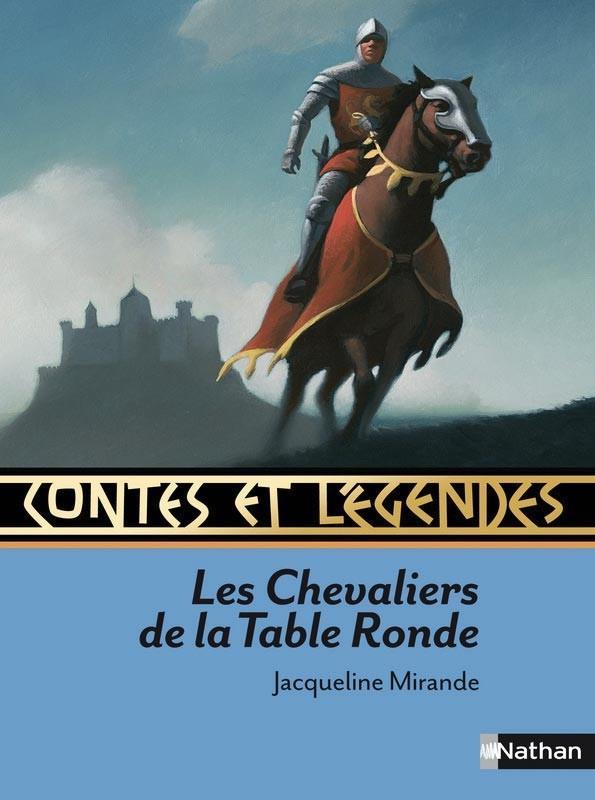 Contes et légendes : les chevaliers de la Table ronde,