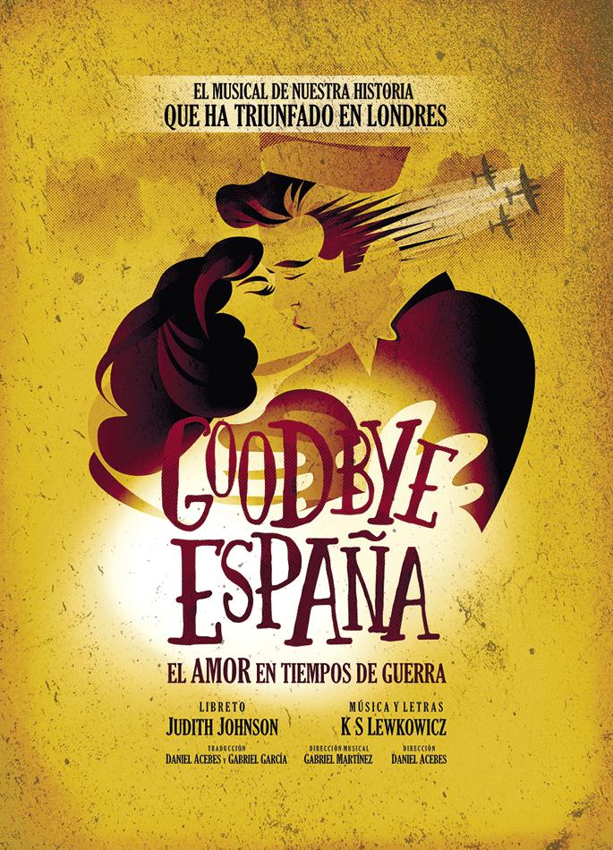 Cartel de Goodbye España, un musical sobre la guerra civil española inspirado en casos y testimonios reales