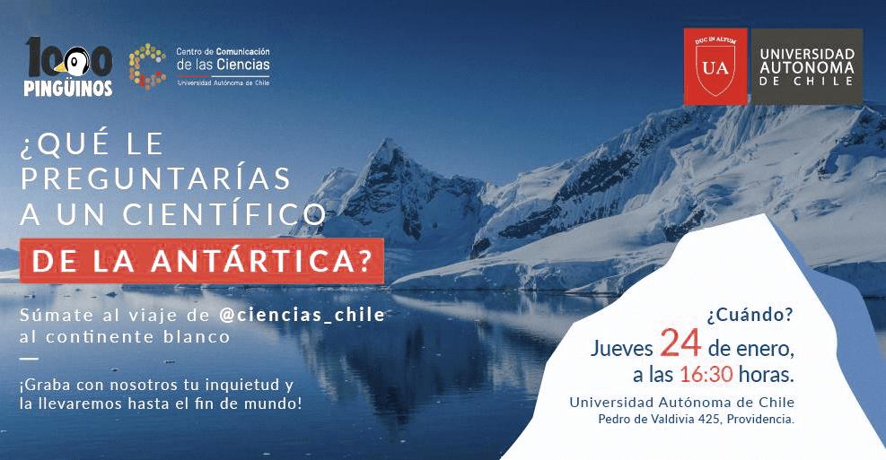 Afiche del evento ¿Qué le preguntarias a un científico en la Antártica?