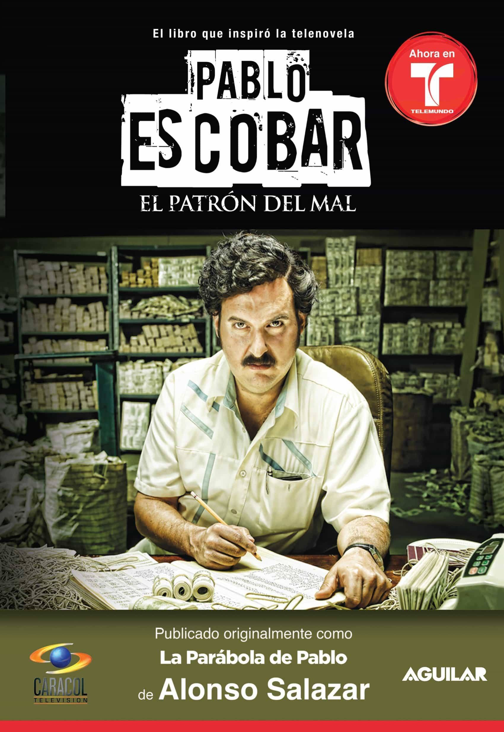 Alonso Salazar, Pablo Escobar: El Patron del Mal, 2010.