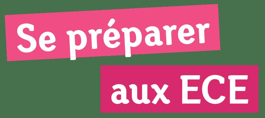 Se Préparer aux ECE