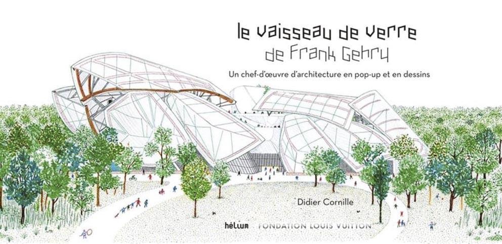 Le Vaisseau de verre de Frank Gehry. Un chef-d'œuvre d'architecture en pop-up et en dessins