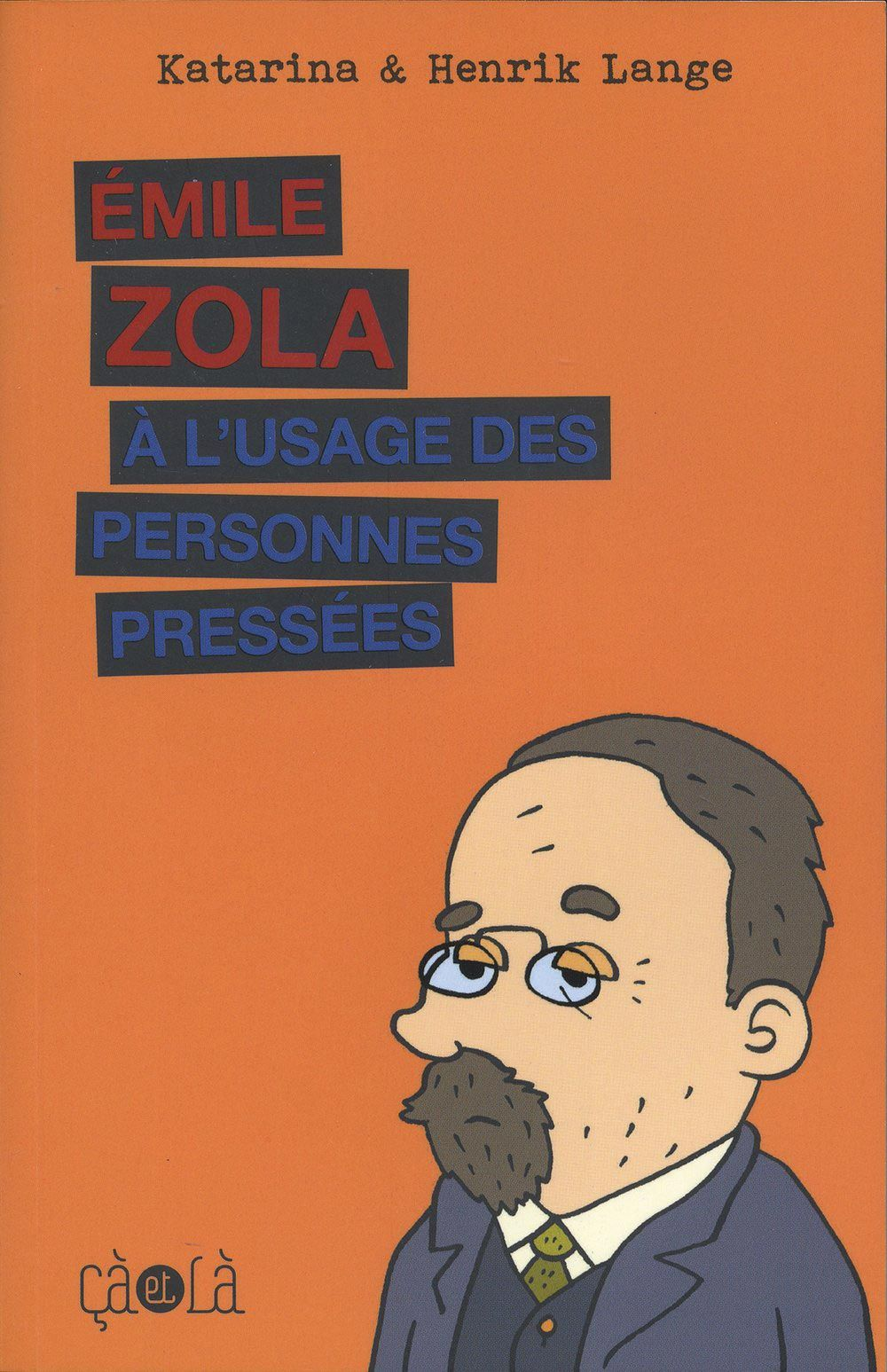 Émile Zola à l'usage des personnes pressées