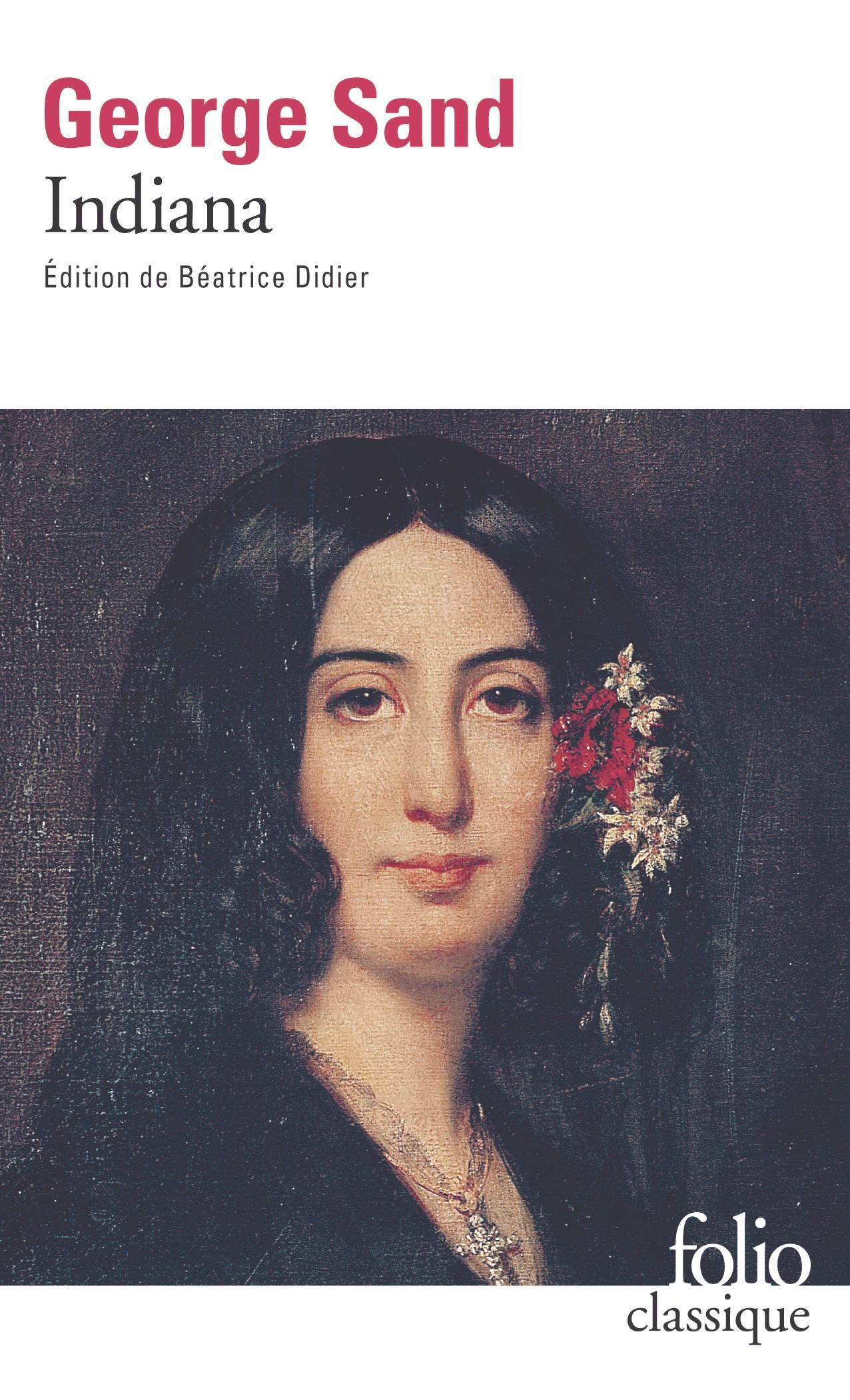 George Sand, Indiana, 1832, coll. Folio classique, Gallimard, 1984.