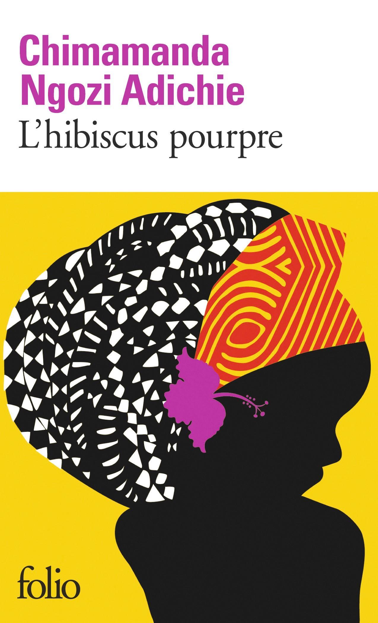 Chimamanda Ngozi Adichie, L'Hibiscus pourpre, 2003, coll. Folio, Gallimard, 2016.