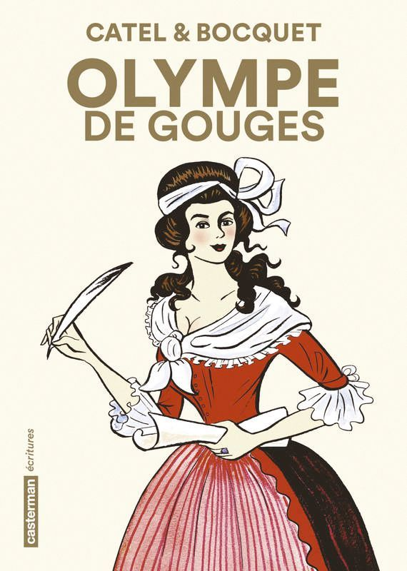 José-Louis Bocquet et Catel, Olympe de Gouges, coll. Écritures, Casterman, 2013.