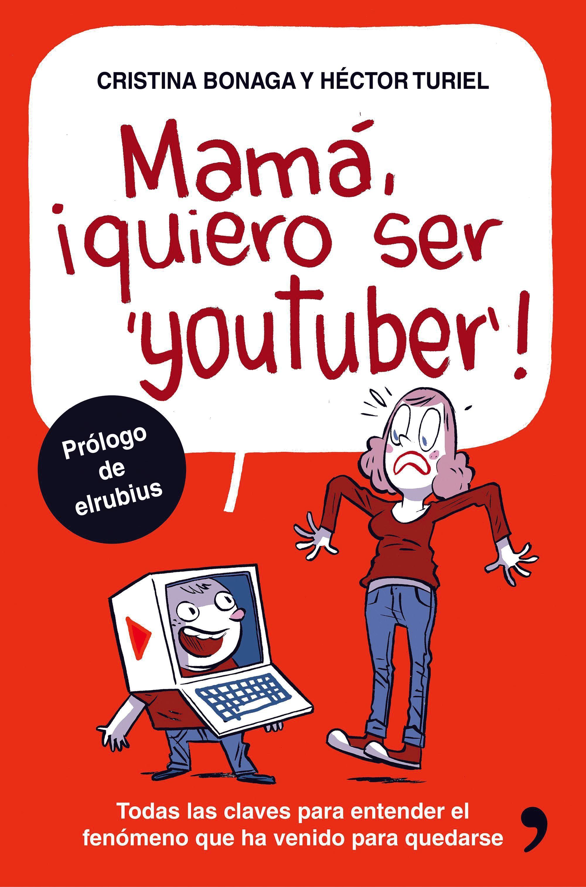 Portada del libro Mamá, ¡quiero ser youtuber!, Cristina Bonaga y Héctor Turiel, 2016.