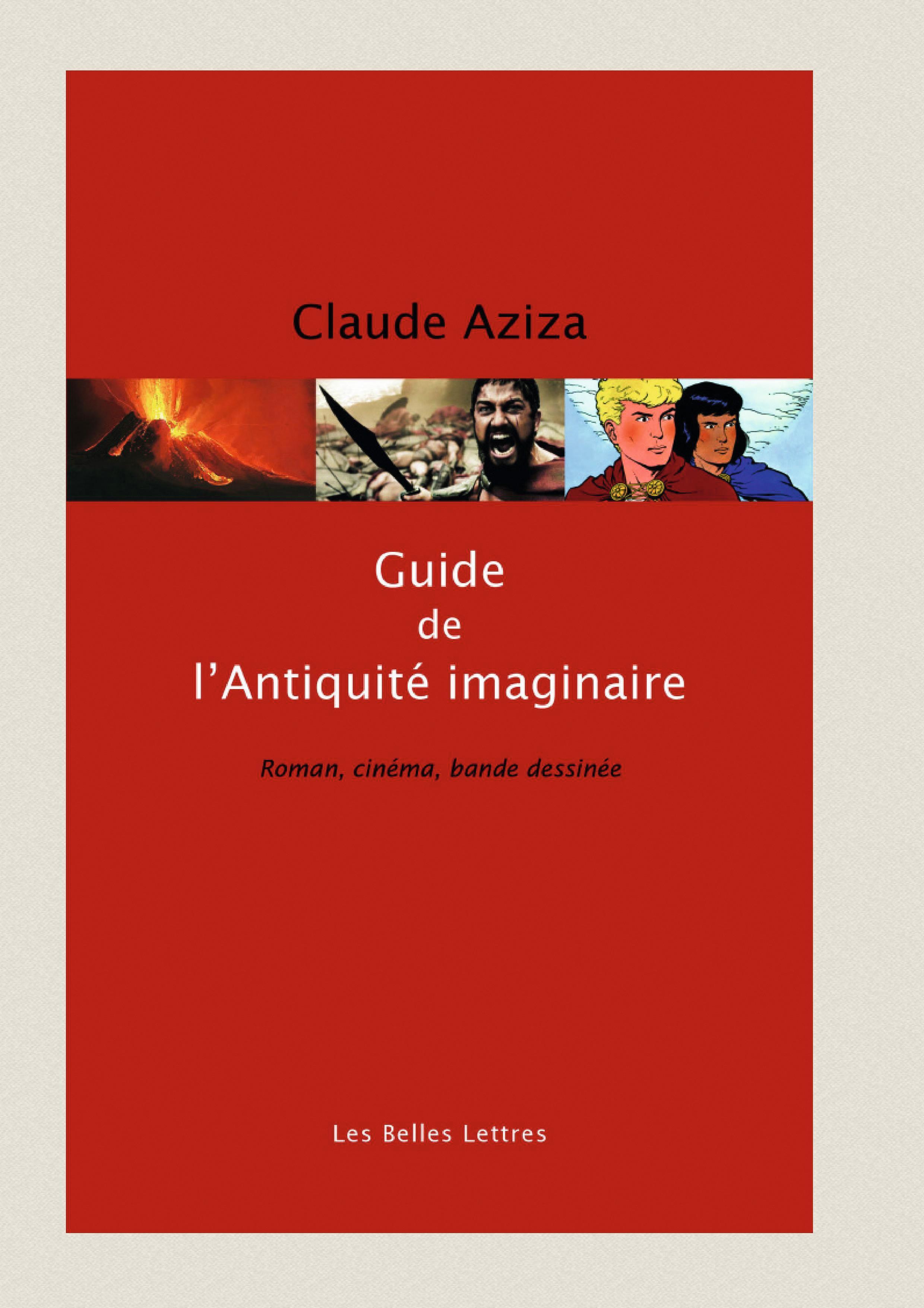 Claude Aziza, Guide de l'Antiquité imaginaire, Belles Lettres, 2016