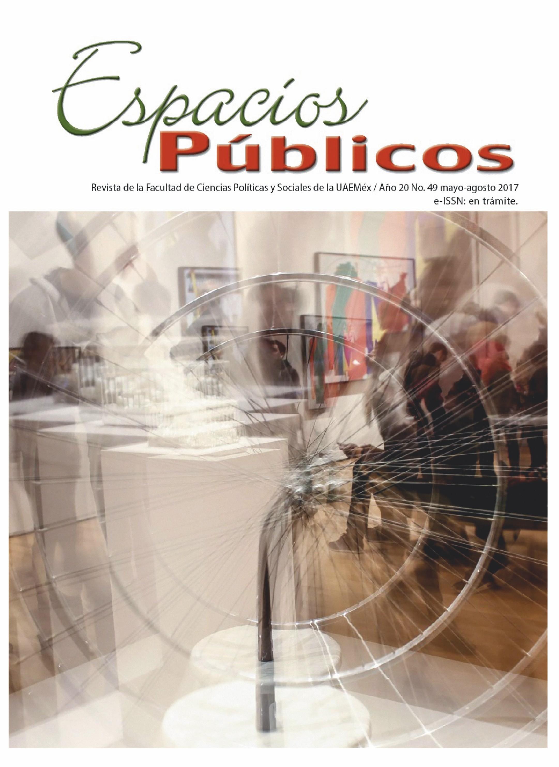 Revista Espacios públicos de la Facultad de Ciencias Políticas y Sociales de la Universidad Autónoma del Estado de México, 2017.