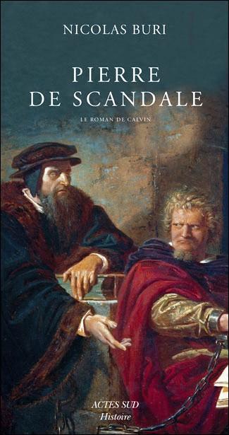Pierre de scandale, roman historique écrit par Nicolas Buri