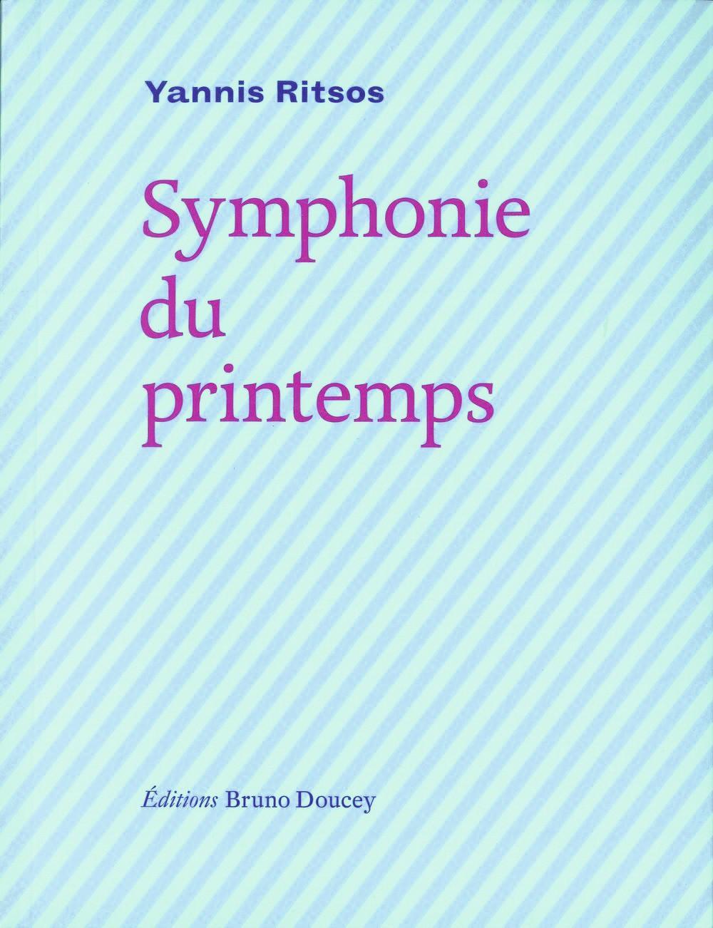 Symphonie du printemps, Yannis Ritsos, Éditions Bruno Doucey.