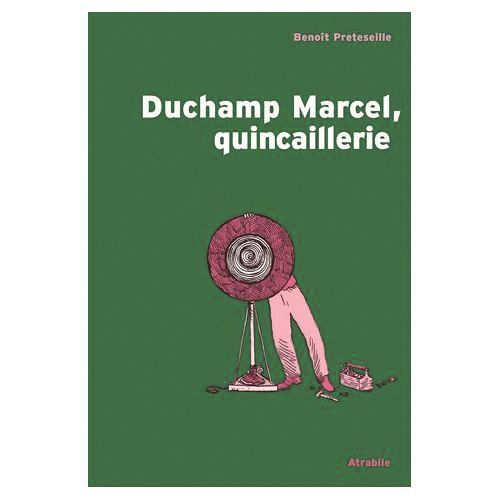 Benoît Preteseille, Duchamp Marcel, quincaillerie