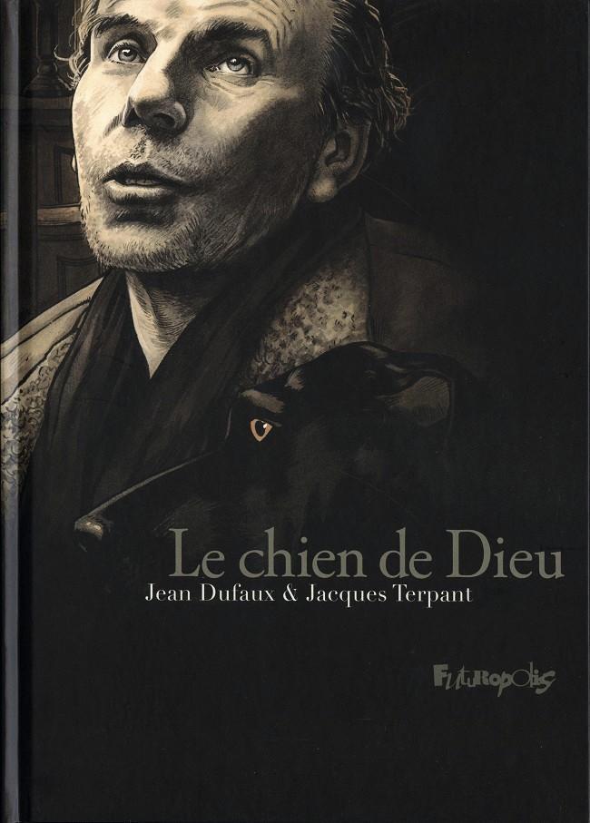 Jean Dufaux et Jacques Terpant, Le chien de Dieu, 2017
