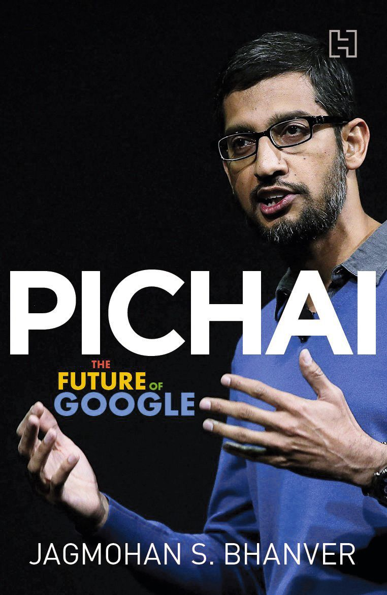 Pichai: The Future of Googlew, Jagmohan S. Bhanver, 2016