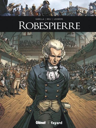 Mathieu Gabella, Hervé Leuwers et Roberto Meli, Robespierre, Glénat, 2017.