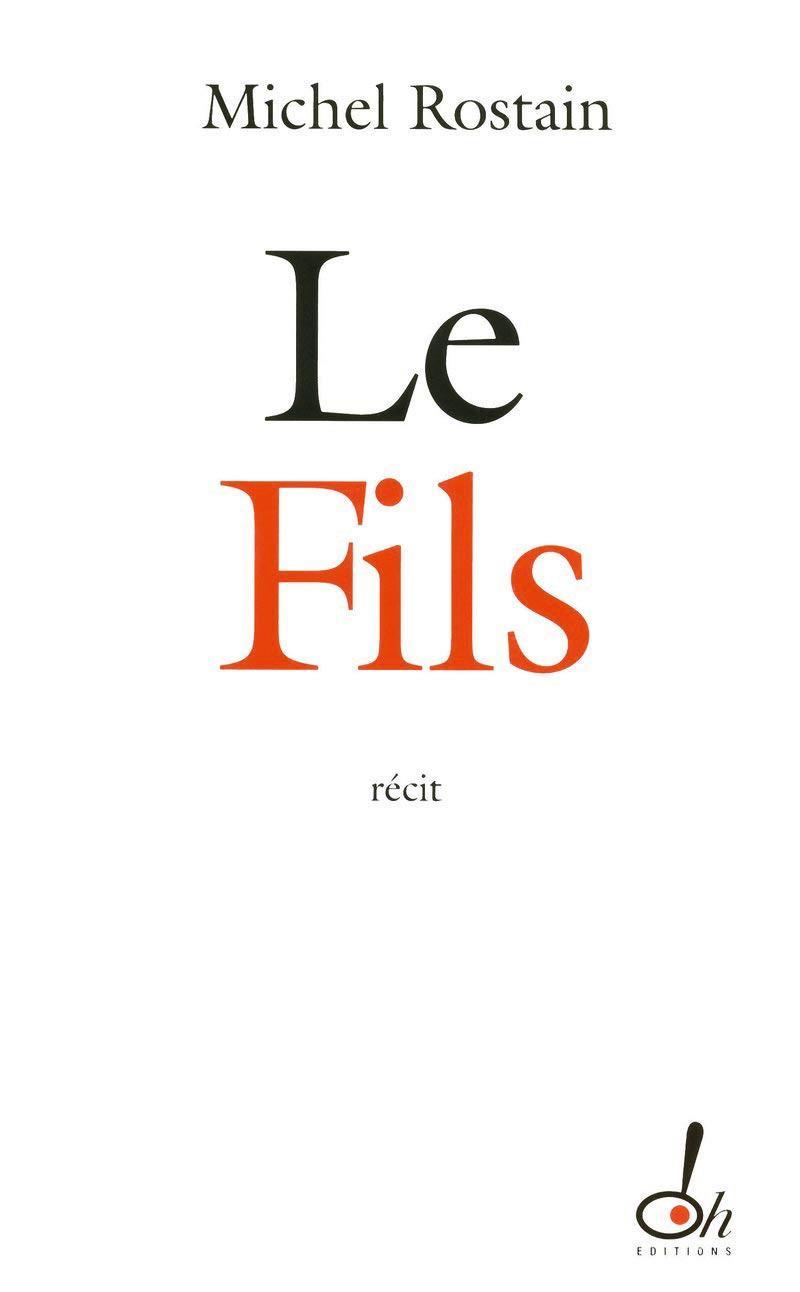 Le Fils, Michel Rostain, 2011.
