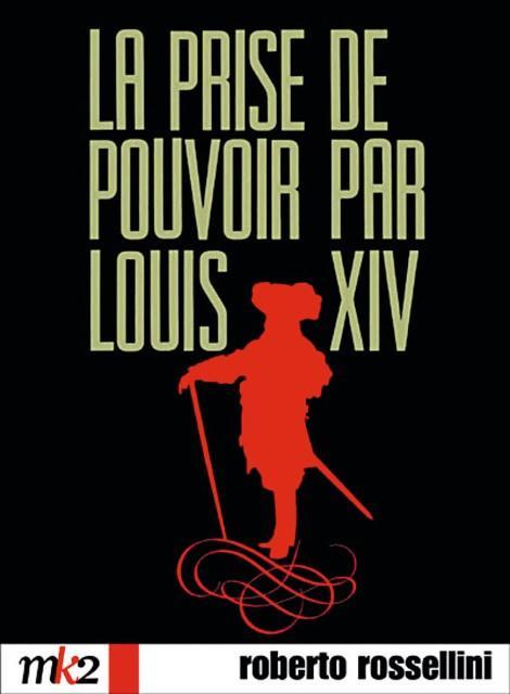 Roberto Rossellini, La Prise de pouvoir par Louis XIV, 1966