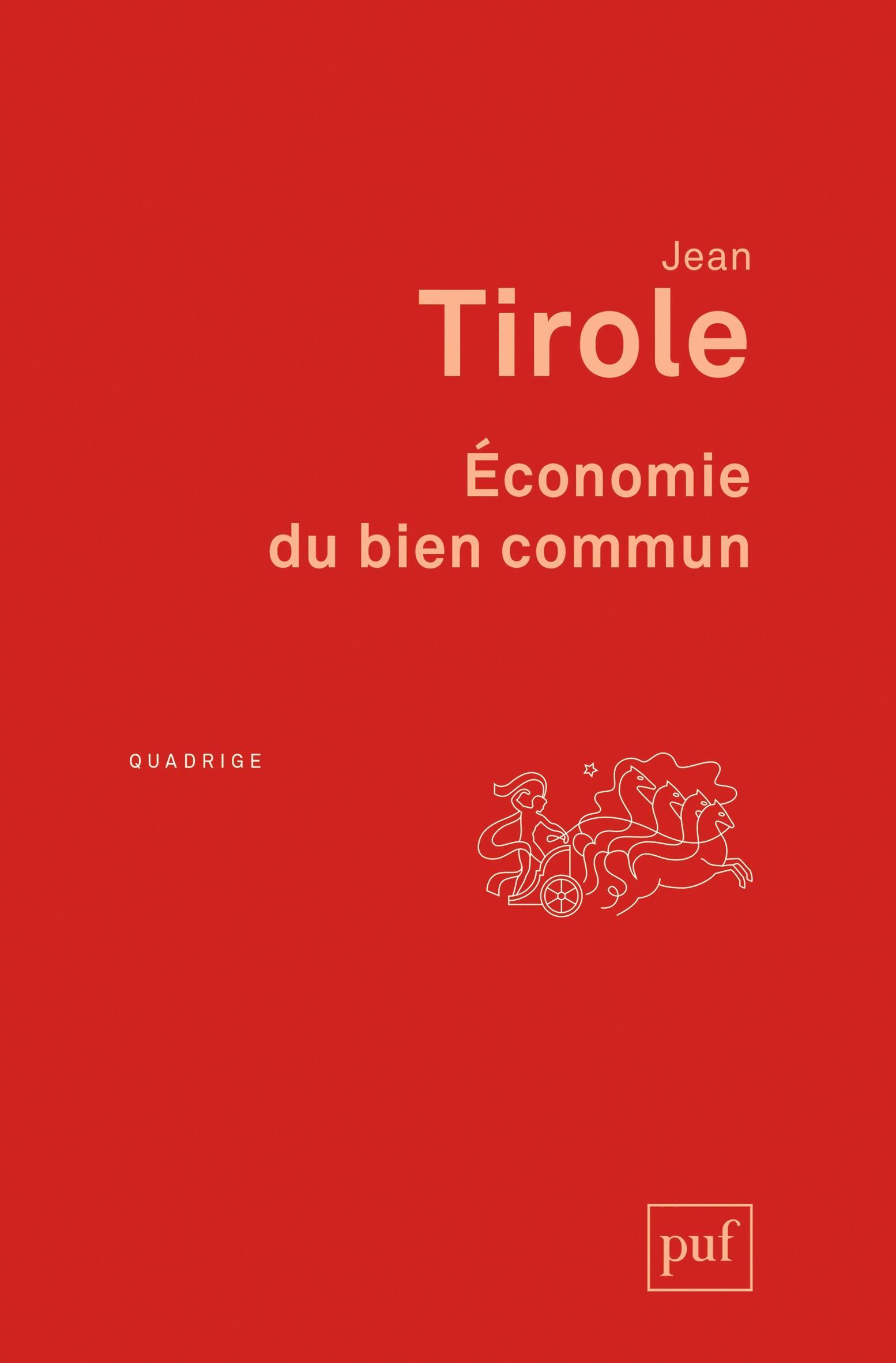 Jean Tirole Économie du bien commun, PUF, 2016
