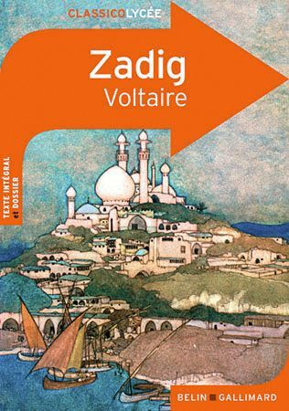 Voltaire, Zadig ou la Destinée, 1748, Éditions Belin/Gallimard, coll. Classico Lycée.