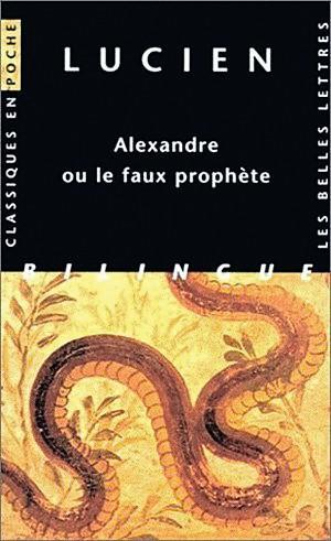 Lucien, <i>Alexandre ou le faux prophète, IIe siècle, Les Belles Lettres, coll. Classiques en poche.
