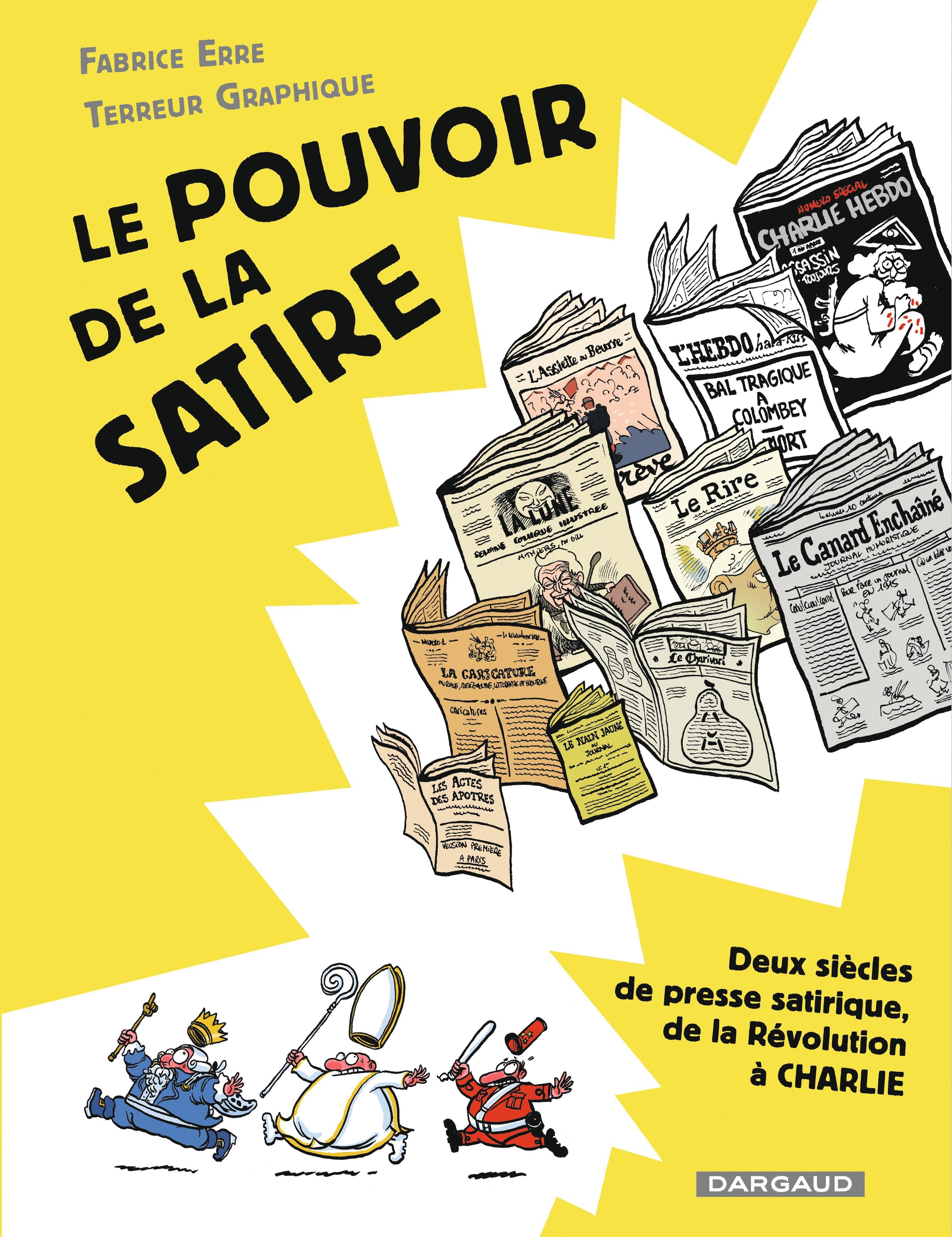 Fabrice Erre, Terreur Graphique, Le Pouvoir de la satire, 2018, Éditions Dargaud.