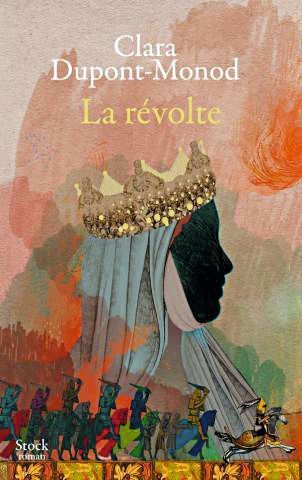 Clara Dupont-Monod, La Révolte, Stock, 2018