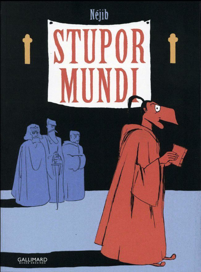 Néjib, Stupor Mundi, Gallimard, 2016