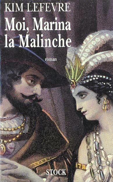 Kim Lefèvre, Moi, Marina la Malinche, Stock, 1994