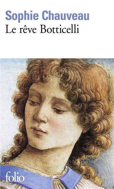 Sophie Chauveau, Le Rêve Botticelli, 2005