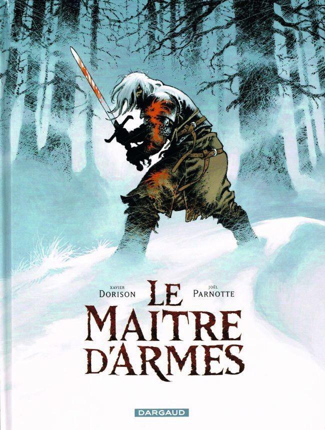 Joël Parnotte et Xavier Dorison, Le Maître d'armes, Dargaud, 2015