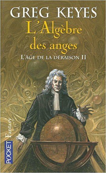 L'Âge de la déraison, saga uchronique de Greg Keyes.