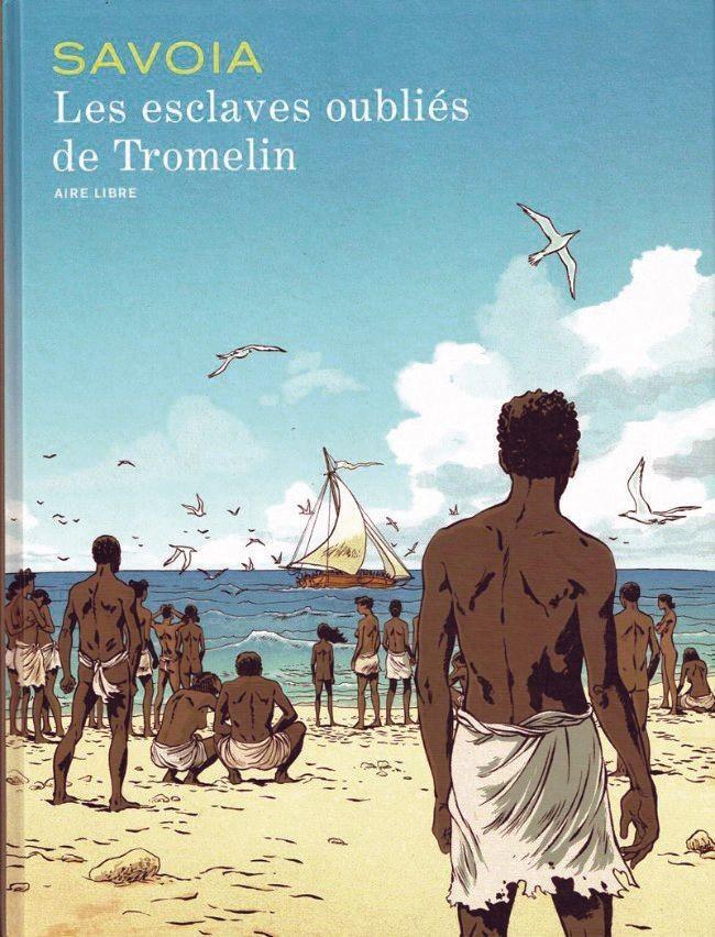 Sylvain Savoia, Les Esclaves oubliés de Tromelin, Dupuis, 2015