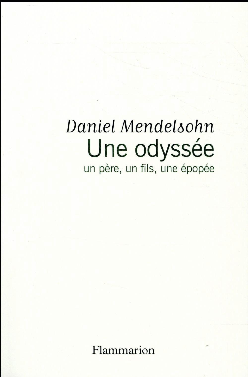 Daniel Mendelsohn, Une odyssée : Un père, un fils, une épopée