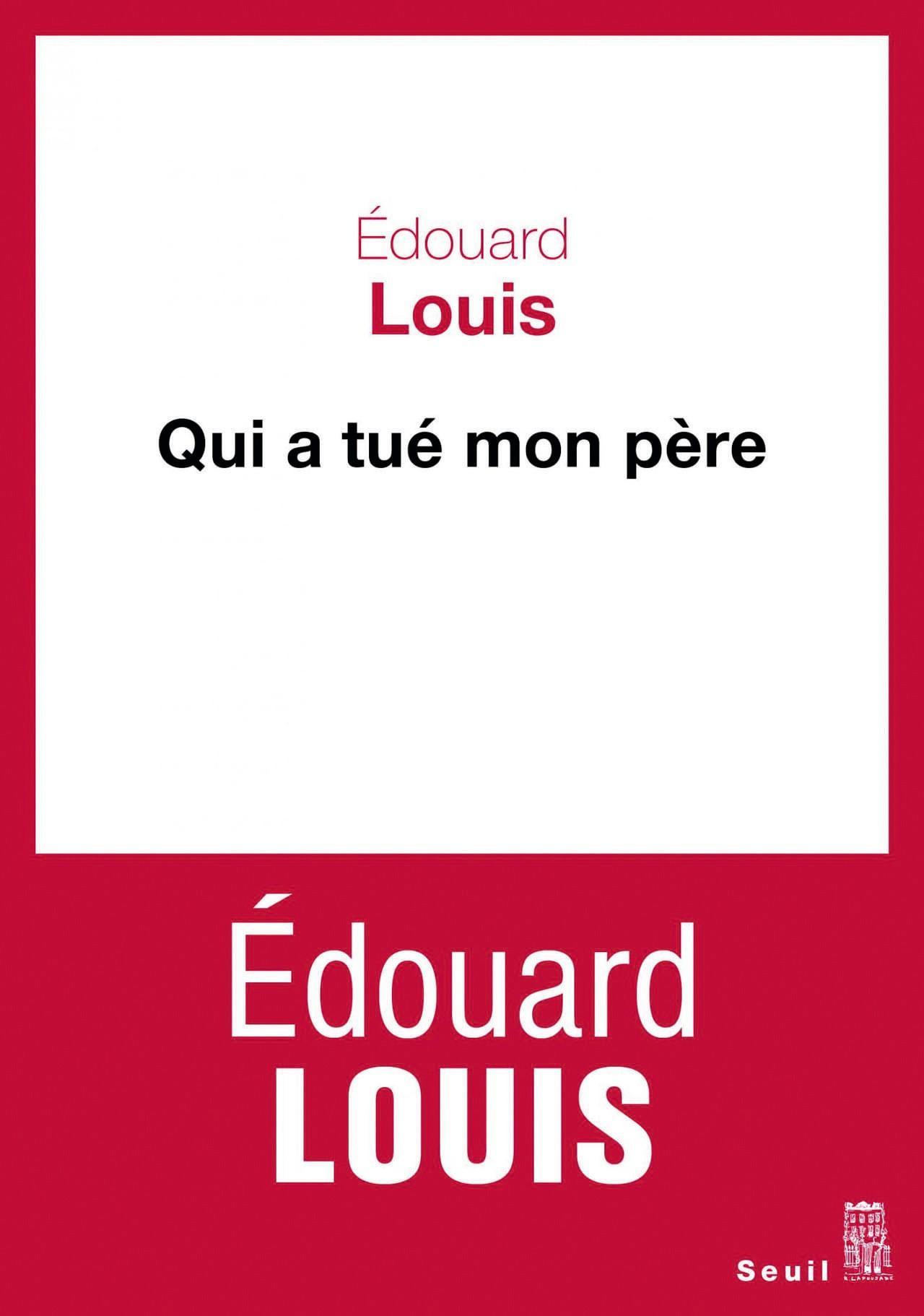 Édouard Louis, Qui a tué mon père