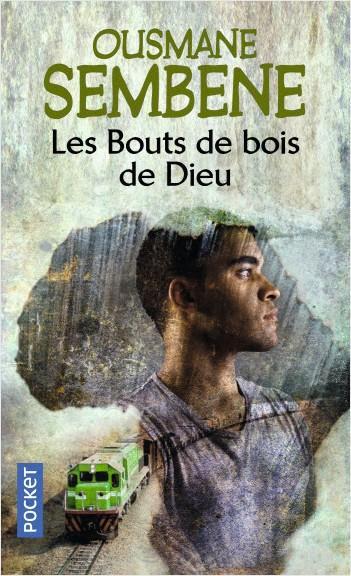 Ousmane Sembène, Les Bouts de bois de Dieu, 1960, Pocket, 2013.