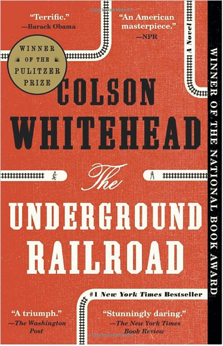 The Underground Railroad, Colson  Whitehead, 2016.