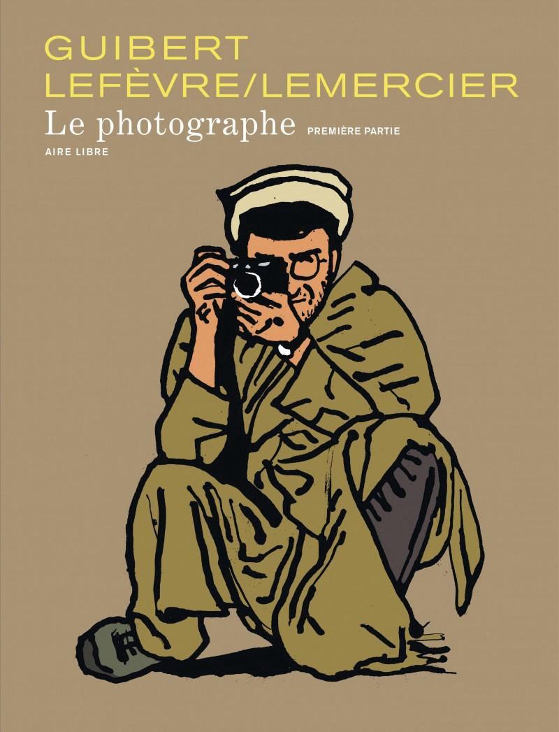Didier Lefèvre, Frédéric Lemercier et Emmanuel Guibert, Le Photographe