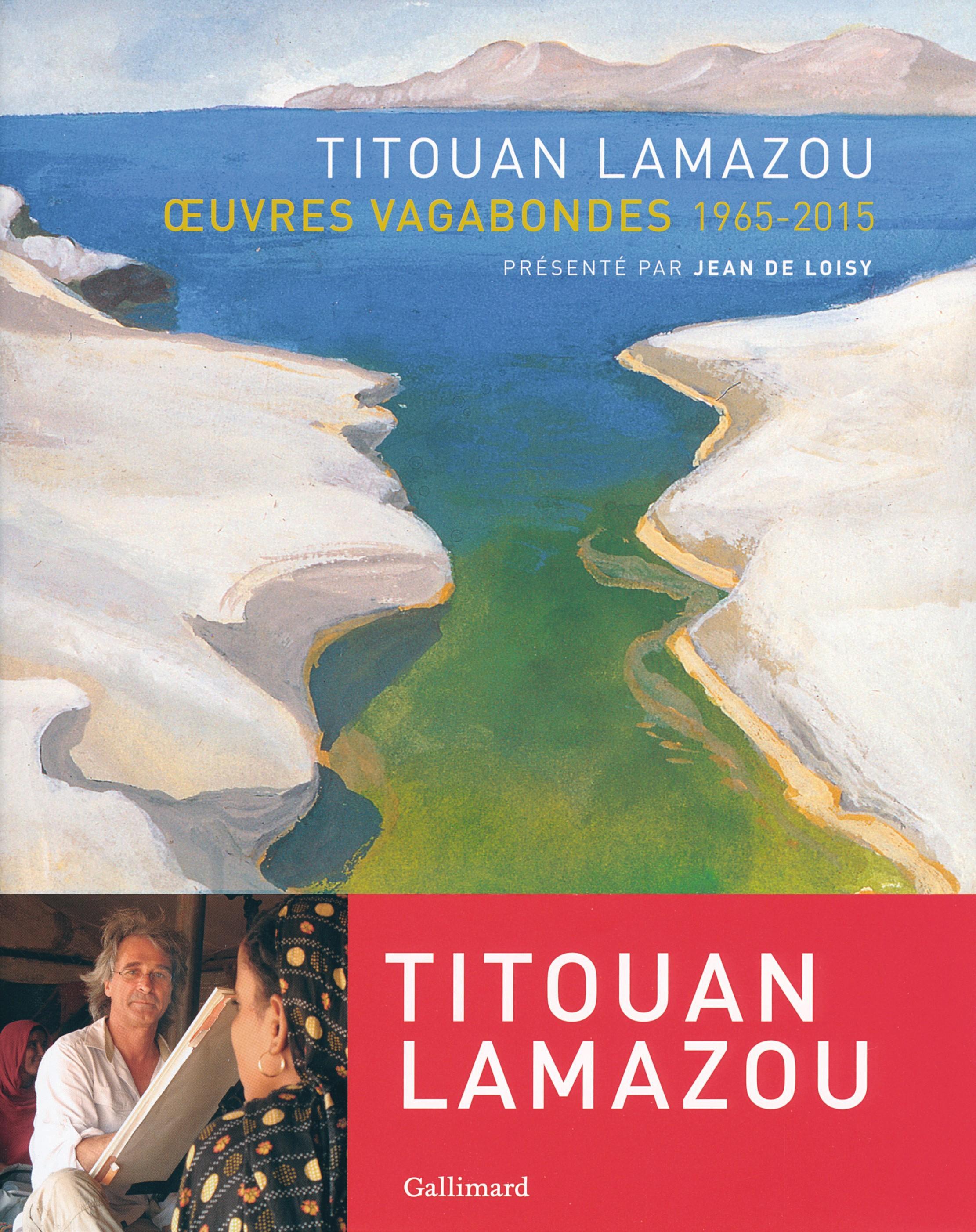 Titouan Lamazou, Œuvres vagabondes, 2016, Gallimard Loisirs.
