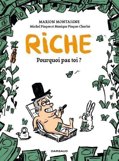 Marion Montaigne, Monique Pinçon-Charlot et Michel Pinçon, Riche, pourquoi pas toi ?, Dargaud, 2013