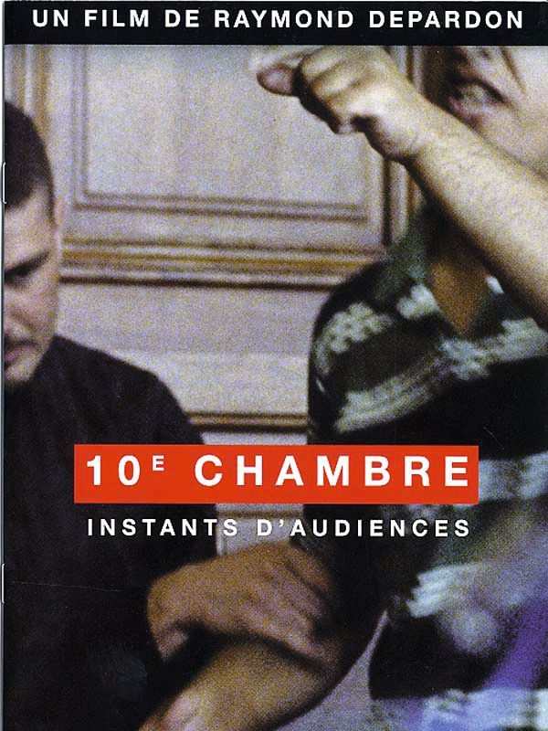 10e chambre instants d'audience Raymond Depardon
