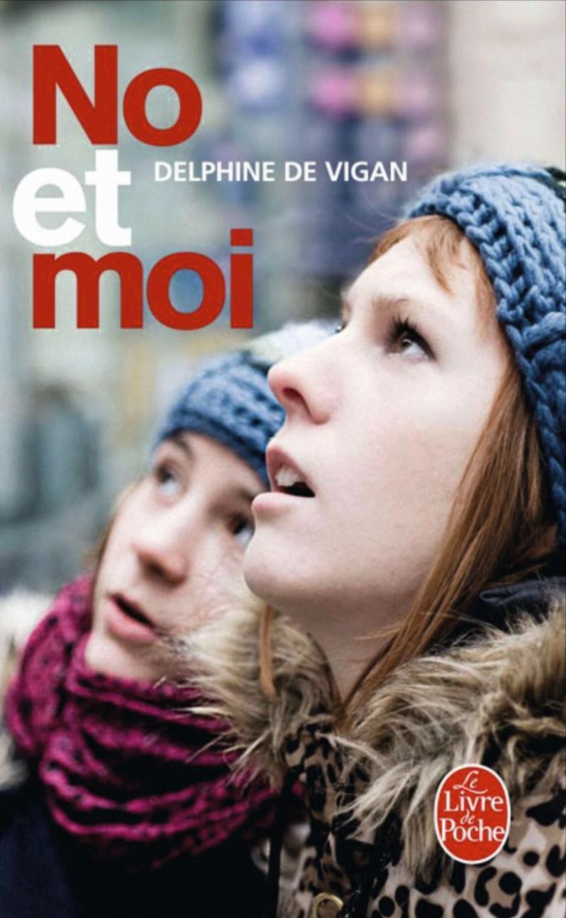 Delphine de Vigan, No et moi, Éditions J.C. Lattès, 2007.