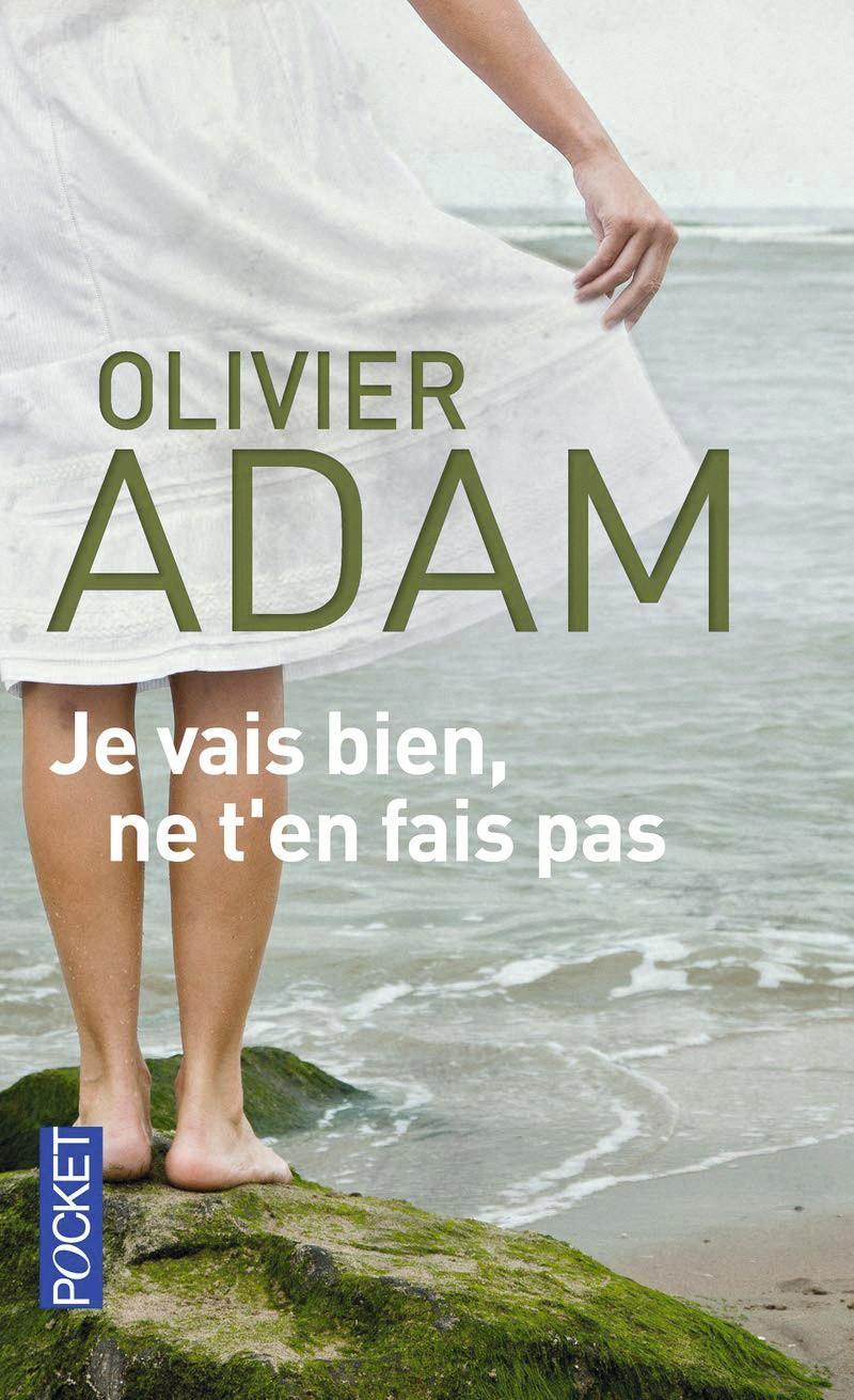 Je vais bien ne t-en fais pas de Olivier Adam, couverture