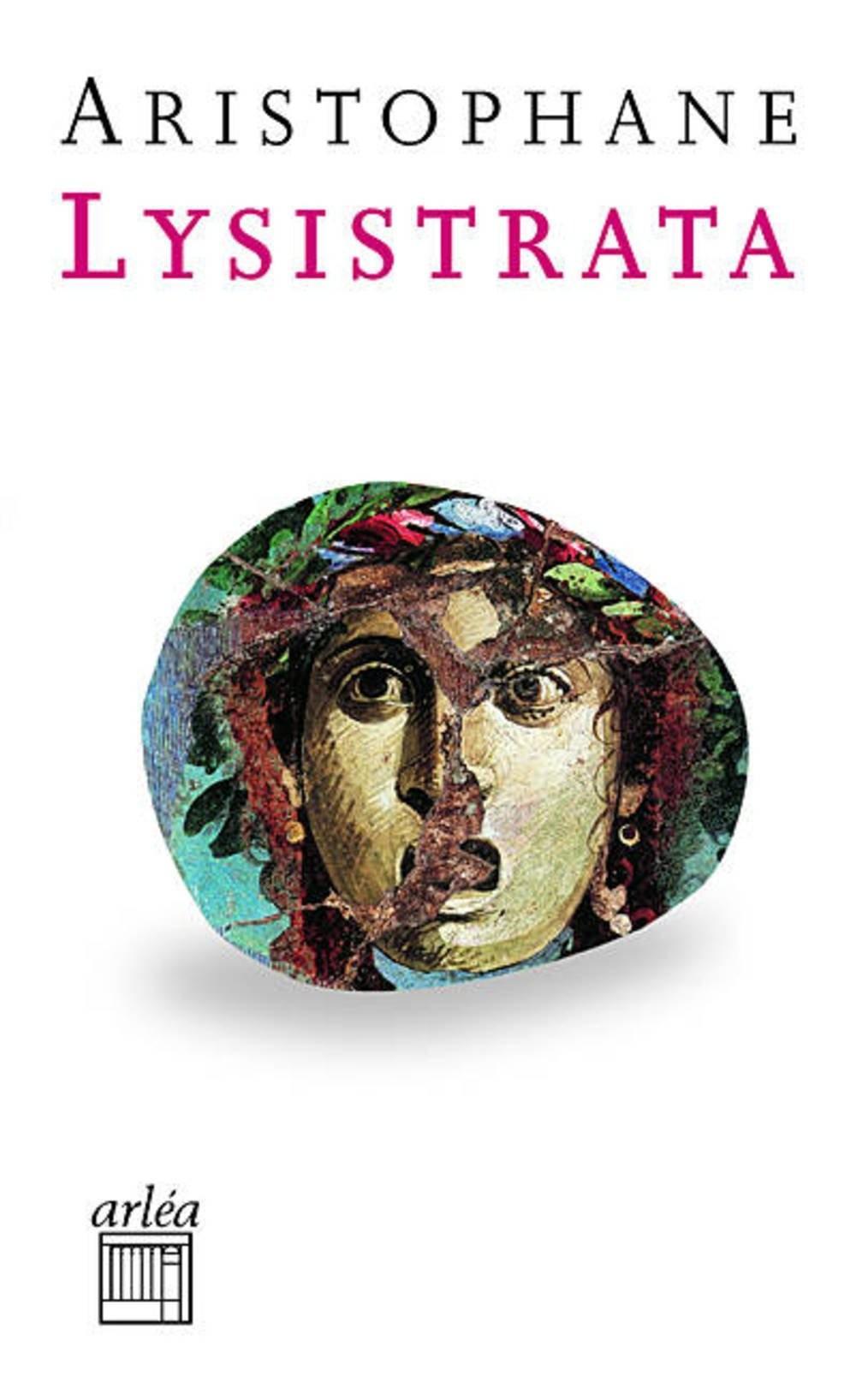 Aristophane, Lysistrata, trad. du grec par Lætitia Bianchi et Raphaël Meltz, coll. Poche-retour aux grands textes, Éditions Arléa, 2012.