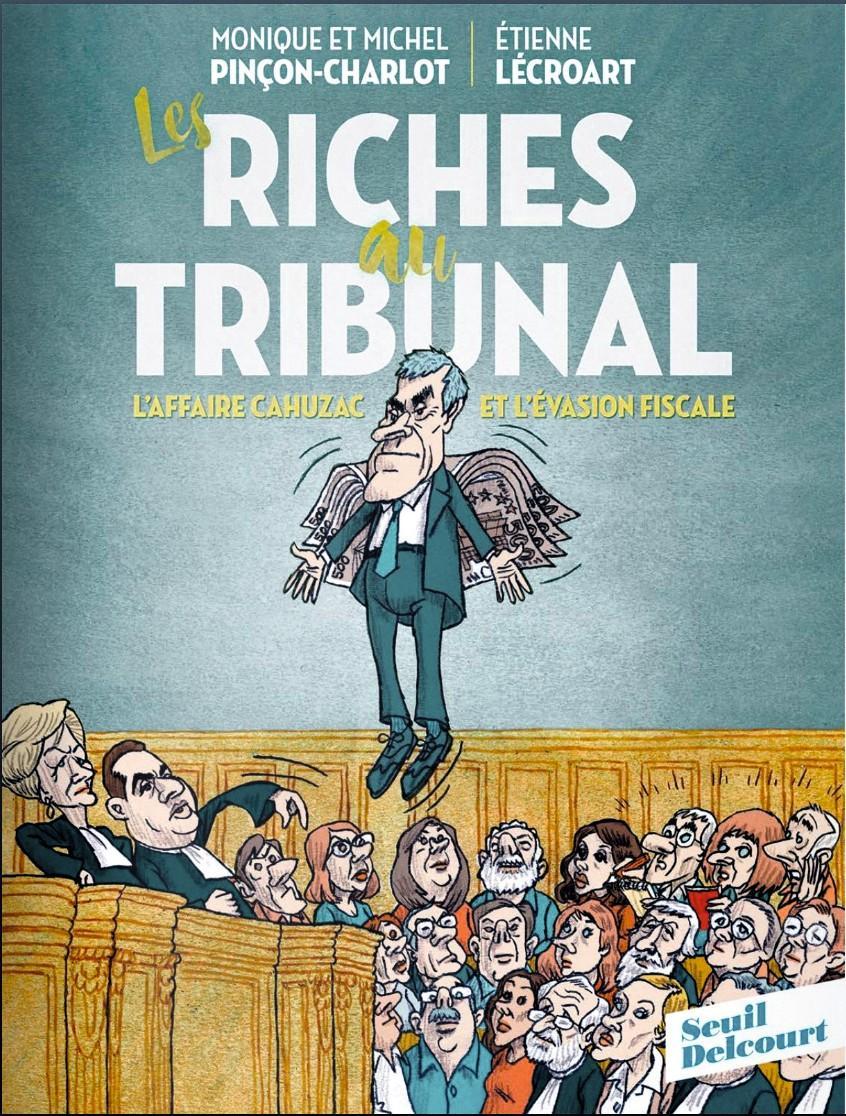 Étienne Lécroart, Michel Pinçon et Monique Pinçon‑Charlot, Les Riches au tribunal, Seuil‑Delcourt, 2018.