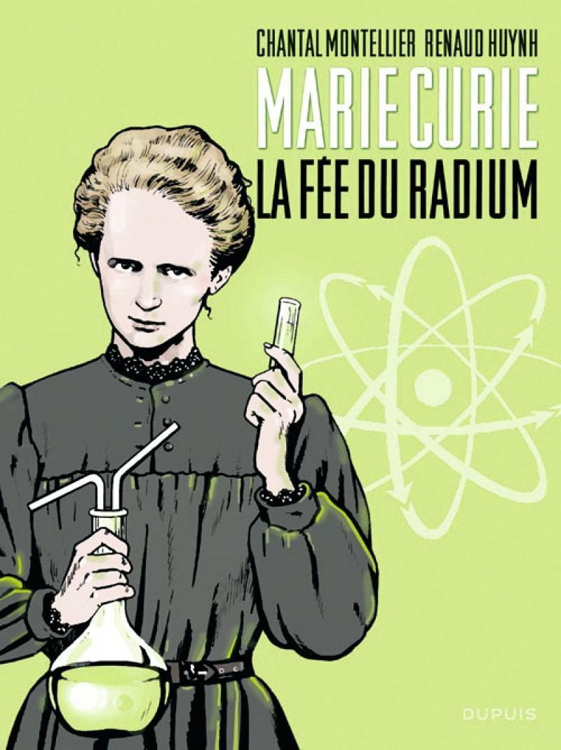 Chantal Montellier, Renaud Huynh, Marie Curie, la fée du radium