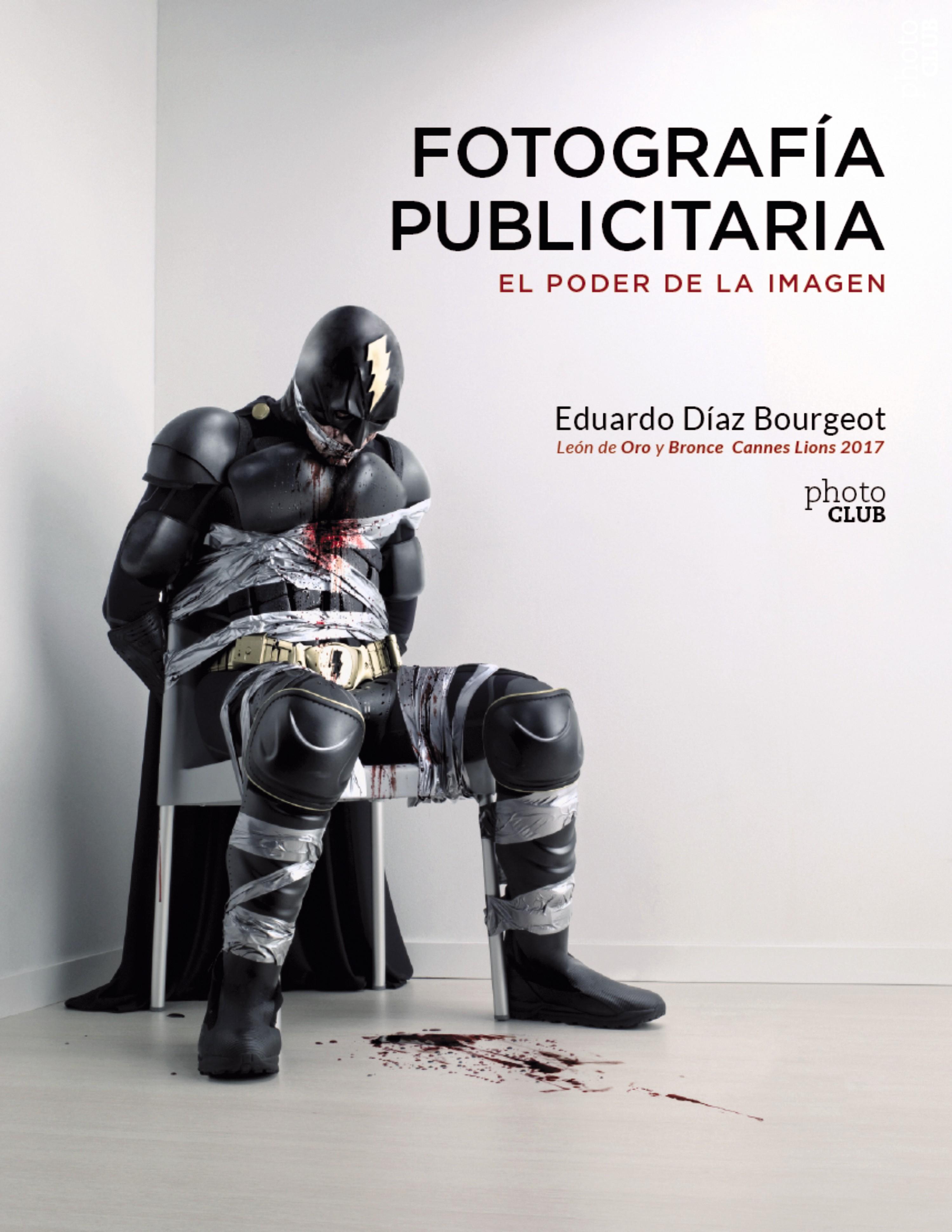 Fotografía publicitaria El poder de la imagen, Eduardo Díaz Bourgeot, 2017.